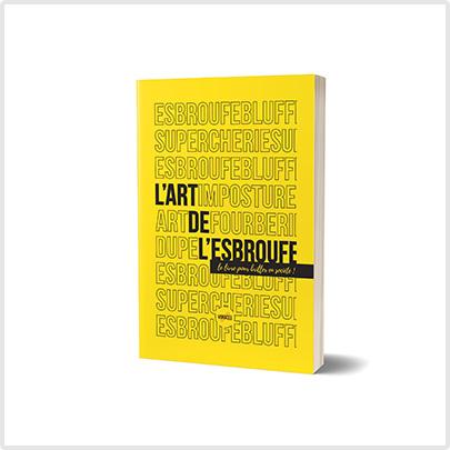 L'art de l'esbroufe : le livre pour faire le buzz !